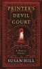 Hill, Susan, Printer`s Devil Court