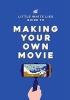 <b>Thrift, Matt</b>,The Little White Lies Guide to Making Your Own Movie