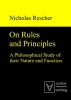 Nicholas Rescher, On Rules and Principles