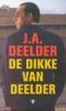 J.A. Deelder, De dikke van Deelder