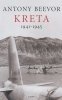 <b>Anthony Beevor</b>,Kreta 1941 - 1945