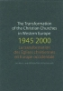 , The Transformation of the Christian Churches in Western Europe (1945-2000) La transformation des églises chrétiennes en Europe occidentale