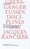 Grensganger tussen disciplines, over Jacques Ranci�re