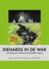 <b>Marianne Notschaele-den Boer</b>,Diehards in de war