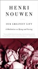 Nouwen, Henri J. M. Our Greatest Gift