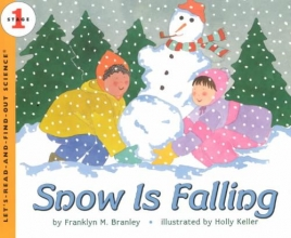 Branley, Franklyn M. Snow Is Falling