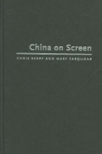 Berry, Chris China on Screen - Cinema and Nation