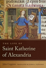 John Capgrave,   Karen A. Winstead The Life of Saint Katherine of Alexandria