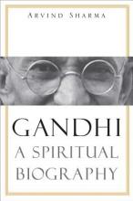 Sharma, Arvind Gandhi - A Spiritual Biography