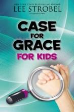 Strobel, Lee Case for Grace for Kids