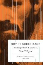 Dyer, Geoff Out of Sheer Rage