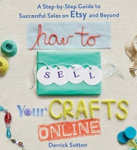 Sutton, Derrick How to Sell Your Crafts Online