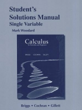 William L. Briggs,   Lyle Cochran,   Bernard Gillett Student`s Solutions Manual for Calculus for Scientists and Engineers, Single Variable