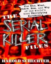 Schechter, Harold The Serial Killer Files