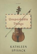 Spivack, Kathleen Unspeakable Things