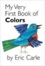Carle, Eric My Very First Book Of Colors