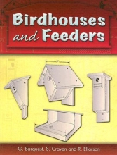 G. Barquest,   S. Craven,   R. Ellarson Birdhouses and Feeders