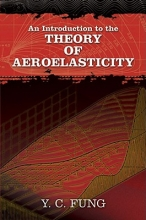 Fung, Y. C. An Introduction to the Theory of Aeroelasticity
