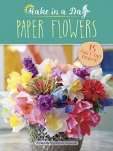 Amanda Freund Paper Flowers to Make in a Day