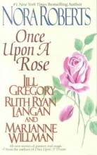 Roberts, Nora Once Upon a Rose