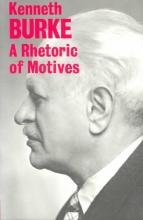 Burke, Kenneth A Rhetoric of Motives