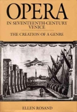 Rosand, Ellen Opera in Seventeenth-Century Venice - The Creation  of a Genre