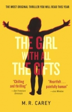 Carey, M. R. The Girl with All the Gifts