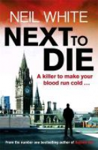 White, Neil Next to Die