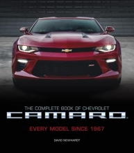 David Newhardt The Complete Book of Chevrolet Camaro, 2nd Edition