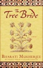 Mukherjee, Bharati The Tree Bride