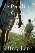 Lent, Jeffrey A Peculiar Grace
