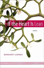 Luongo, Margaret If the Heart Is Lean
