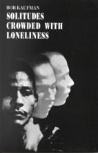 Kaufman, Bob Solitudes Crowded with Loneliness