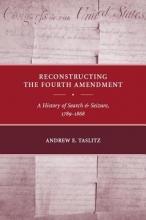 Taslitz, Andrew E. Reconstructing the Fourth Amendment