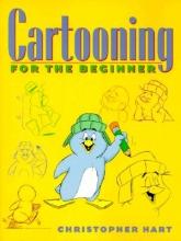 Hart, Christopher Cartooning for the Beginner