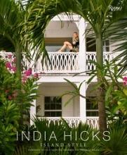 Hicks, India India Hicks: Island Style
