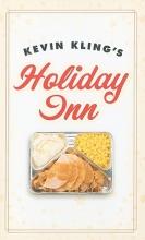Kling, Kevin Kevin Kling`s Holiday Inn