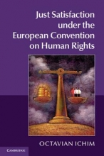 Ichim, Octavian Just Satisfaction Under the European Convention on Human Rights