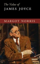 Norris, Margot The Value of James Joyce