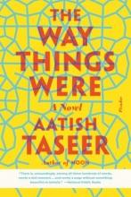Taseer, Aatish The Way Things Were