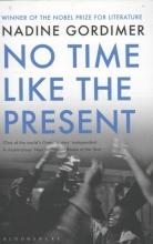 Gordimer, Nadine No Time Like the Present