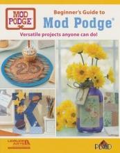 Beginner`s Guide to Mod Podge