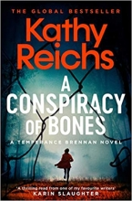 Kathy Reichs , A Conspiracy of Bones