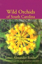 James Alexander Fowler Wild Orchids of South Carolina
