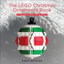 Chris McVeigh The Lego Christmas Ornaments Book