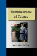 Tolstoy, Ilya Reminiscences of Tolstoy