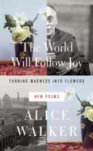 Walker, Alice The World Will Follow Joy