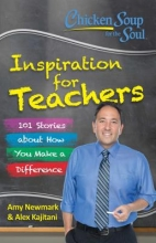 Amy Newmark,   Alex Kajitani Chicken Soup for the Soul: Inspiration for Teachers
