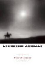 Holbert, Bruce Lonesome Animals