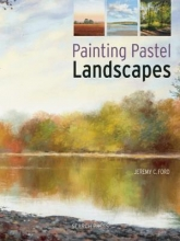 Ford, Jeremy C Painting Pastel Landscapes